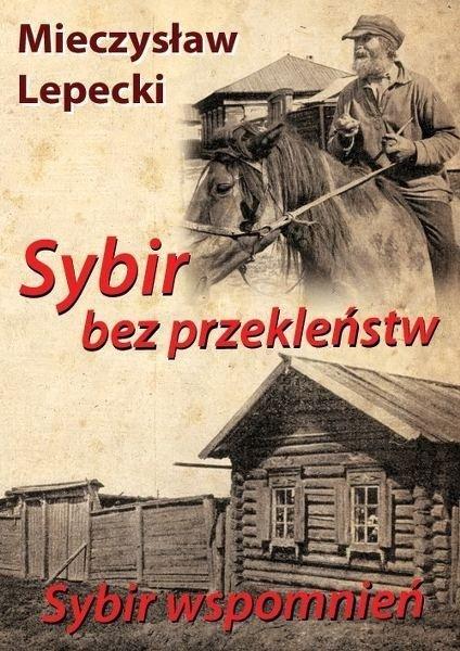 Sybir bez przekleństw, Sybir wspomnień. Podróż do miejsc zesłania Marsałka Piłsudskiego