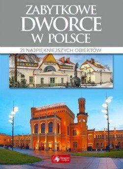 Zabytkowe dworce w Polsce