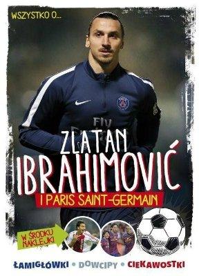 Zalatan Ibrahimović i Paris Saint-Germain. Wszystko o...
