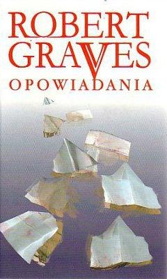 Opowiadania. Robert Graves
