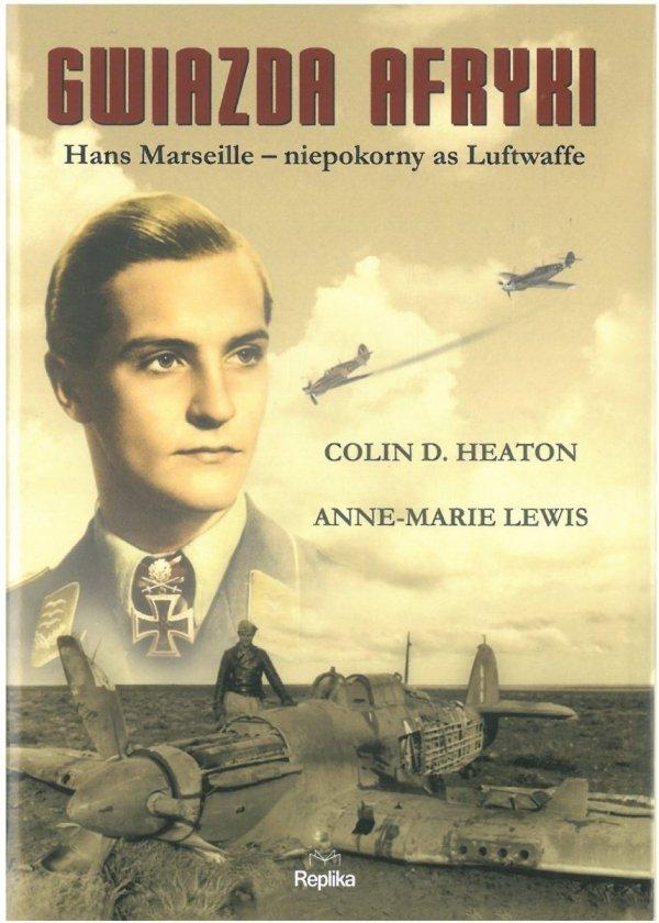 Gwiazda Afryki. Hans Marseille – niepokorny as Luftwaffe