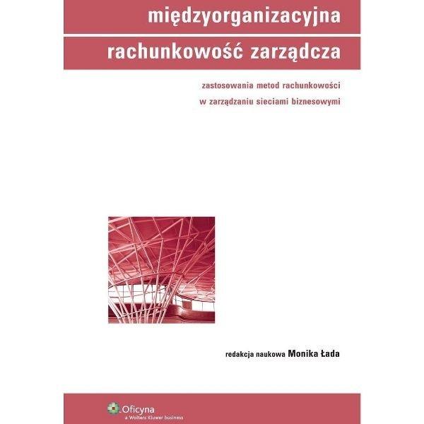 Międzyorganizacyjna rachunkowość zarządcza stosowania metod rachunkowości w zarządzaniu sieciami biznesowymi