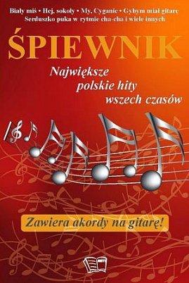 Śpiewnik: Największe polskie hity wszech czasów. Zawiera akordy na gitarę!