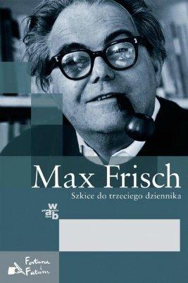 Max Frisch. Szkice do trzeciego dziennika