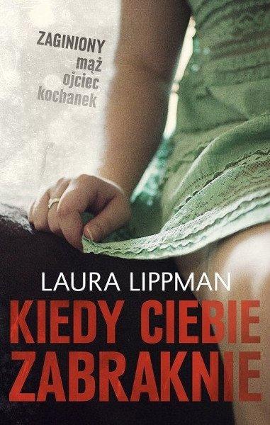 """""""Kiedy ciebie zabraknie"""" Laura Lippman"""