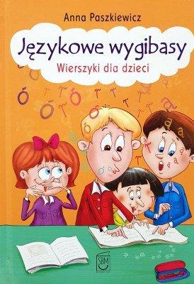 Językowe wygibasy - wiersze dla dzieci