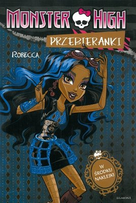 Monster High. Przebieranki Robecca