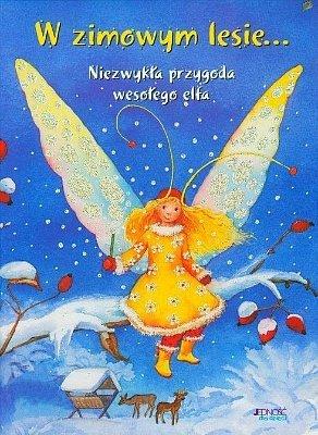 W zimowym lesie... Niezwykła przygoda wesołego Elfa