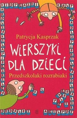 Wierszyki Dla Dzieci Przedszkolaki Rozrabiaki