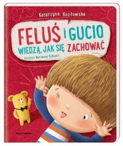 Nasza księgarnia Książeczka Feluś i Gucio wiedzą jak się zachować