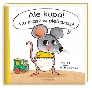 Nasza księgarnia Książeczka Ale Kupa! Co masz w pieluszcze?