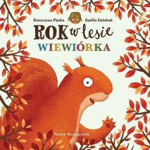 Nasza księgarnia Książeczka Rok w lesie. Wiewiórka