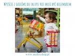 Wyjście z dziećmi do sklepu nie musi być koszmarem