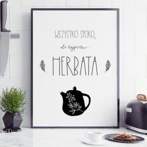 Plakat kuchenny ALE NAJPIERW HERBATA P090