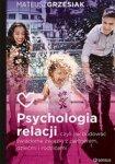 Psychologia relacji, czyli jak budować świadome związki z partnerem, dziećmi i rodzicami (dodruk 2016)