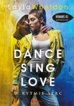 Dance Sing Love. W rytmie serc