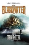 Blackwater Tom 1. Magia i stal