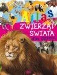 Atlas zwierząt świata dla dzieci (dodruk 2018)