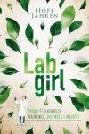 Lab girl. Opowieść o kobiecie naukowcu, drzewach i miłości