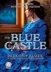 The Blue Castle. Błękitny zamek w wersji do nauki angielskiego (dodruk 2017)