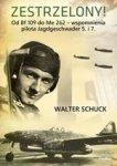 Zestrzelony! Od Bf 109 do Me 262 – wspomnienia pilota Jagdgeschwader 5. i 7.