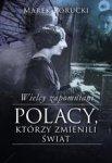 Wielcy zapomniani. Polacy, którzy zmienili świat (dodruk 2018)