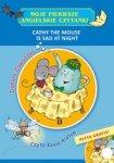 Moje pierwsze angielskie czytanki. Cathy the Mouse Is Sad at Night