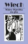 Walery Wątróbka ma głos