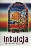 Intuicja. Bądź człowiekiem czującym
