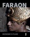 Faraon. Rozmowy o filmie