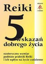 Reiki 5 wskazań dobrego życia