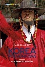 Korea Południowa. Republika żywiołów. Korea Południowa. Republika żywiołów