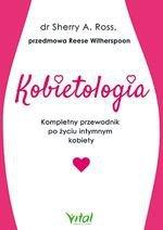 Kobietologia - kompletny przewodnik po życiu intymnym kobiety