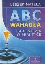 ABC wahadełka. Radiestezja w praktyce (Wyd. 2016)
