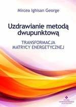 Uzdrawianie metodą dwupunktową. Transformacja matrycy energetycznej