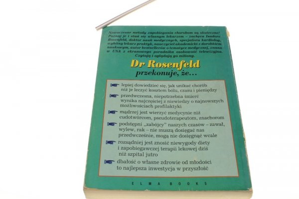 Rozsądek i medycyna Rosenfeld Isadore zapobieganie. Lepiej dowiedzieć się, jak unikać chorób niż je leczyć kosztem bólu, czasu i pieniędzy !