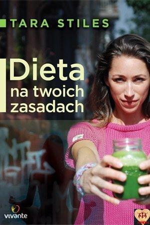 Dieta na twoich zasadach. Tara Stiles ( oprawa twarda)