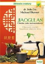 Jiaogulan – chińskie zioło nieśmiertelności. Odporność, energia i łagodzenie objawów stresu