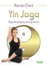 Yin Joga. najspokojniejszy trening świata