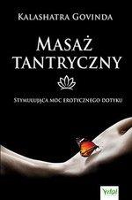 Masaż tantryczny - Stymulująca moc erotycznego dotyku