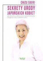 Sekrety urody japońskich kobiet. Jak zerwać z uzależnieniem od kosmetyków i osiągnąć cerę swoich marzeń