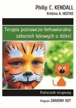 """Terapia poznawczo-behawioralna zaburzeń lękowych u dzieci. Podręcznik terapeuty. Program """"Zaradny Kot"""" (dodruk 2018)"""