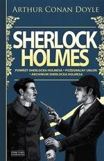 Sherlock Holmes: Powrót Sherlocka Holmesa. Pożegnalny ukłon. Archiwum Sherlocka Holmesa (Wyd. 2014)