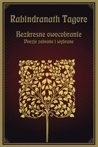 Bezkresne owocobranie - poezje zebrane i wybrane