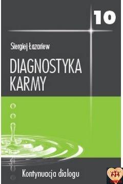 Diagnostyka karmy tom 10 - Kontynuacja dialogu