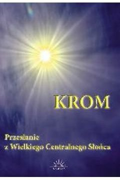 KROM, Przesłanie z Wielkiego Centralnego Słońca