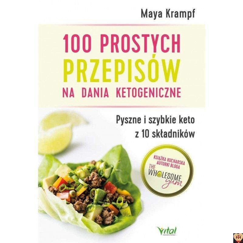 100 prostych przepisów na dania ketogeniczne Maya Krampf
