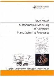 Biblioteka Naukowa nr 56 Jerzy Kozak - Mathematical modeling of advanced manufacturing processes