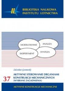 Biblioteka Naukowa nr 37 Zdzisław Gosiewski - Aktywne sterowanie drganiami konstrukcji mechanicznych. Wybrane zagadnienia