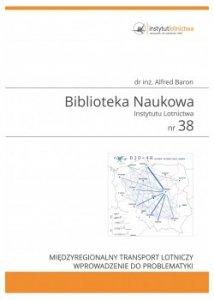 Biblioteka Naukowa nr 38 Alfred Baron - Międzyregionalny transport lotniczy. Wprowadzenie do problematyki